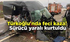 Türkoğlu'nda feci kaza! Sürücü yaralı kurtuldu