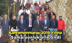 Kahramanmaraş 2019 Yılına Şampiyonluklarla Girdi