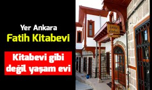 Ankara Fatih Kitabevi sanki bir yaşam alanı