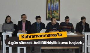 Kahramanmaraş'ta 4 gün sürecek Adli Bilirkişilik kursu başladı