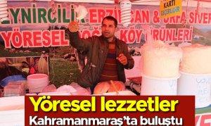 Yöresel lezzetler Kahramanmaraş'ta buluştu