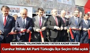 Cumhur İttifakı AK Parti Türkoğlu İlçe Seçim Ofisi açıldı