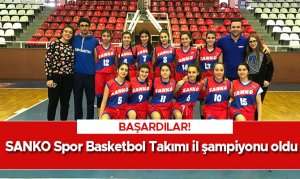 SANKO Spor Basketbol Takımı il şampiyonu oldu