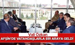 Vali Özkan Afşin'de vatandaşlarla bir araya geldi