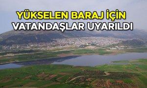 Yükselen baraj için vatandaşlar uyarıldı