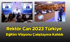 Rektör Can, 2023 Türkiye Eğitim Vizyonu Çalıştayına Katıldı