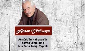 Atatürk'ün Nahçıvan'la Komşu Olabilmek İçin Satın Aldığı Toprak