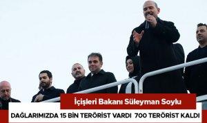 Dağlarımızda 15 bin terörist vardı  700 terörist kaldı