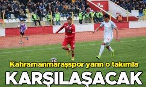 Kahramanmaraşspor yarın o takımla karşılaşacak