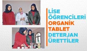 Lise öğrencileri organik tablet deterjan ürettiler