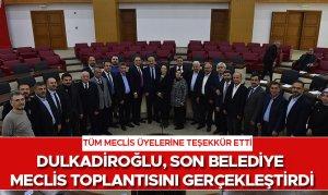 Dulkadiroğlu, son belediye meclis toplantısını gerçekleştirdi
