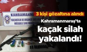 Kahramanmaraş'ta kaçak silah yakalandı! 3 kişi gözaltına alındı