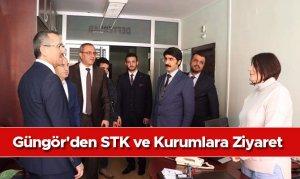 Güngör'den STK ve Kurumlara Ziyaret