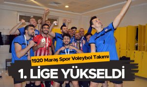 1920 Maraş Spor Voleybol Takımı 1. Lige Yükseldi