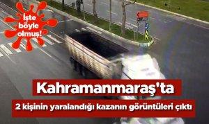 Kahramanmaraş'ta 2 kişinin yaralandığı kazanın görüntüleri çıktı