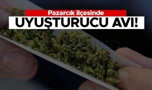 Pazarcık'ta uyuşturucu avı!