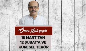 18 Mart'tan 12 Şubat'a ve Küresel Terör