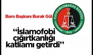 Baro Başkanı Burak Gül 'İslamofobi çığırtkanlığı katliamı getirdi'