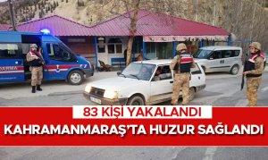Kahramanmaraş'ta huzur sağlandı 83 kişi yakalandı