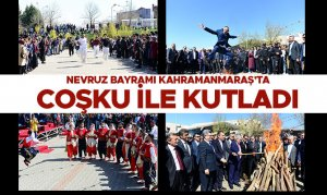 Nevruz Bayramı Kahramanmaraş'ta Coşku İle Kutladı