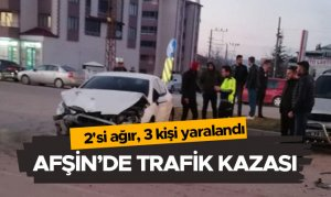 Afşin'de trafik kazası! 2'si ağır, 3 kişi yaralandı