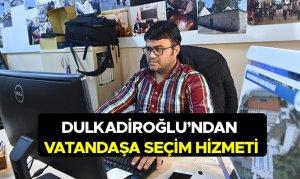 Dulkadiroğlu'ndan Vatandaşa Seçim Hizmeti