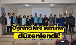 Öğrencilere seminer düzenlendi!