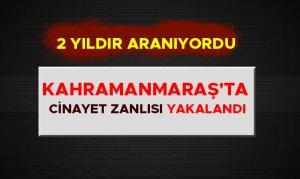Kahramanmaraş'ta cinayet zanlısı yakalandı