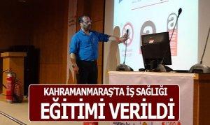 Kahramanmaraş'ta İş Sağlığı Eğitimi Verildi