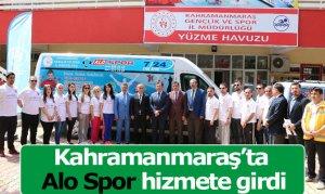 Kahramanmaraş'ta Alo Spor hizmete girdi