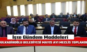 Dulkadiroğlu Belediyesi Mayıs Ayı Meclis Toplandı