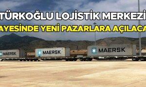 Türkoğlu Lojistik Merkezi sayesindeyeni pazarlara açılacak