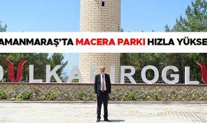 Kahramanmaraş'ta Macera Parkı Hızla Yükseliyor