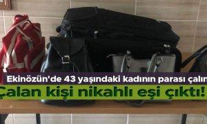 Ekinözün'de 43 yaşındaki kadının parasını çalan kişi dini nikahlı eşi çıktı
