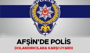 Afşin'de polis, dolandırıcılara karşı uyardı
