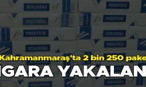 Kahramanmaraş'ta 2 bin 250 paket sigara yakalandı