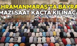 Kahramanmaraş'ta Ramazan Bayramı namazı saat kaçta kılınacak?