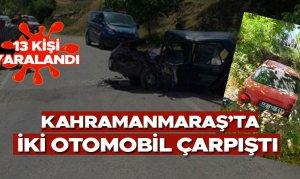Kahramanmaraş'ta iki otomobil çarpıştı: 13 kişi yaralandı