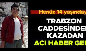 Trabzon Caddesindeki kazadan acı haber geldi