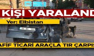 Elbistan'da hafif ticari araçla tır çarpıştı: 1 yaralı