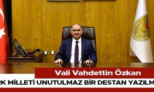 Türk milleti unutulmaz bir destan yazılmıştır