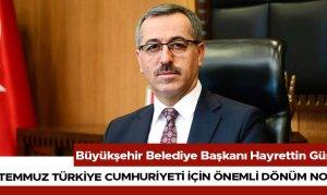 15 Temmuz Türkiye Cumhuriyeti İçin Önemli Dönüm Noktası