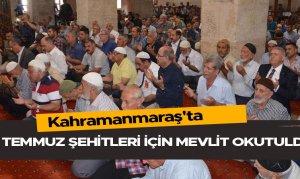 Kahramanmaraş'ta 15 Temmuz şehitleri için mevlit okutuldu