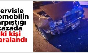 Kahramanmaraş'ta Servisle otomobilin çarpıştığı kazada iki kişi yaralandı
