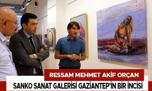 "Ressam Mehmet Akif Orçan: ""Sanko Sanat Galerisi  Gaziantep'in Bir İncisi"""