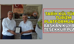Tarih Kültür ve Turizm Platformundan Başkan Kuybu'ya Teşekkür Plaketi