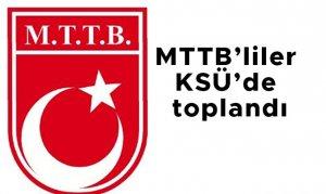 MTTB'liler KSÜ'de toplandı