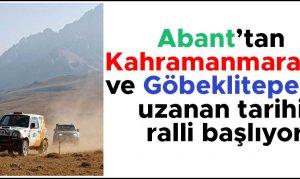 Abant'tan Kahramanmaraş'a ve Göbeklitepe'ye uzanan ralli başlıyor