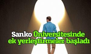 Sanko Üniversitesinde ek yerleştirmeler başladı