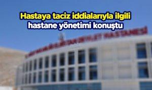 Hastaya taciz iddialarıyla ilgili hastane yönetimi konuştu